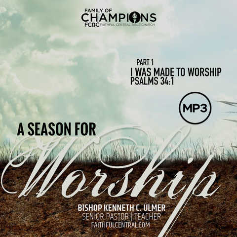 A Season For Worship: I Was Made To Worship Part 1 (MP3 Download)