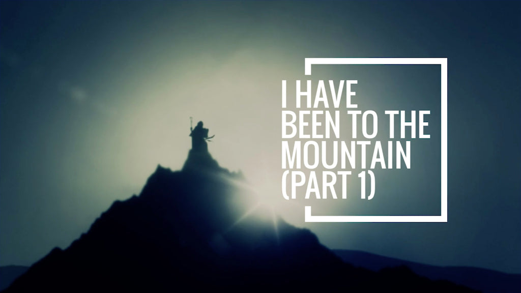 I've Been To The Mountain: Part 1 (MP3 Download)