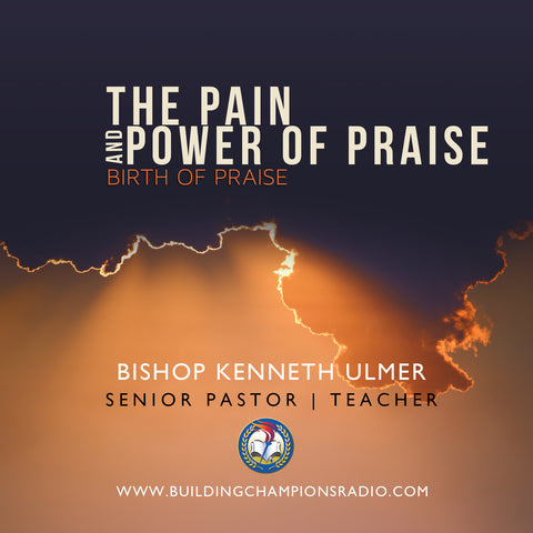The Pain and Power of Praise: The Birth of Praise (MP3 Download)