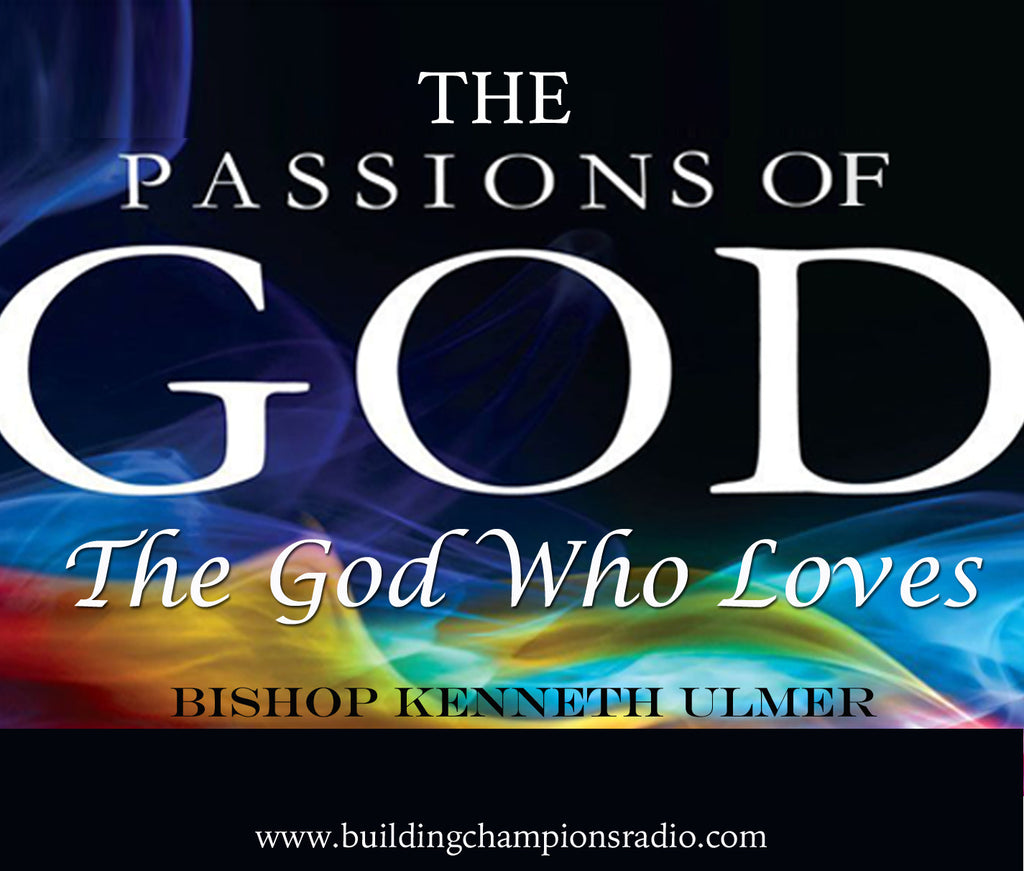 The Passions of God: The God Who Loves