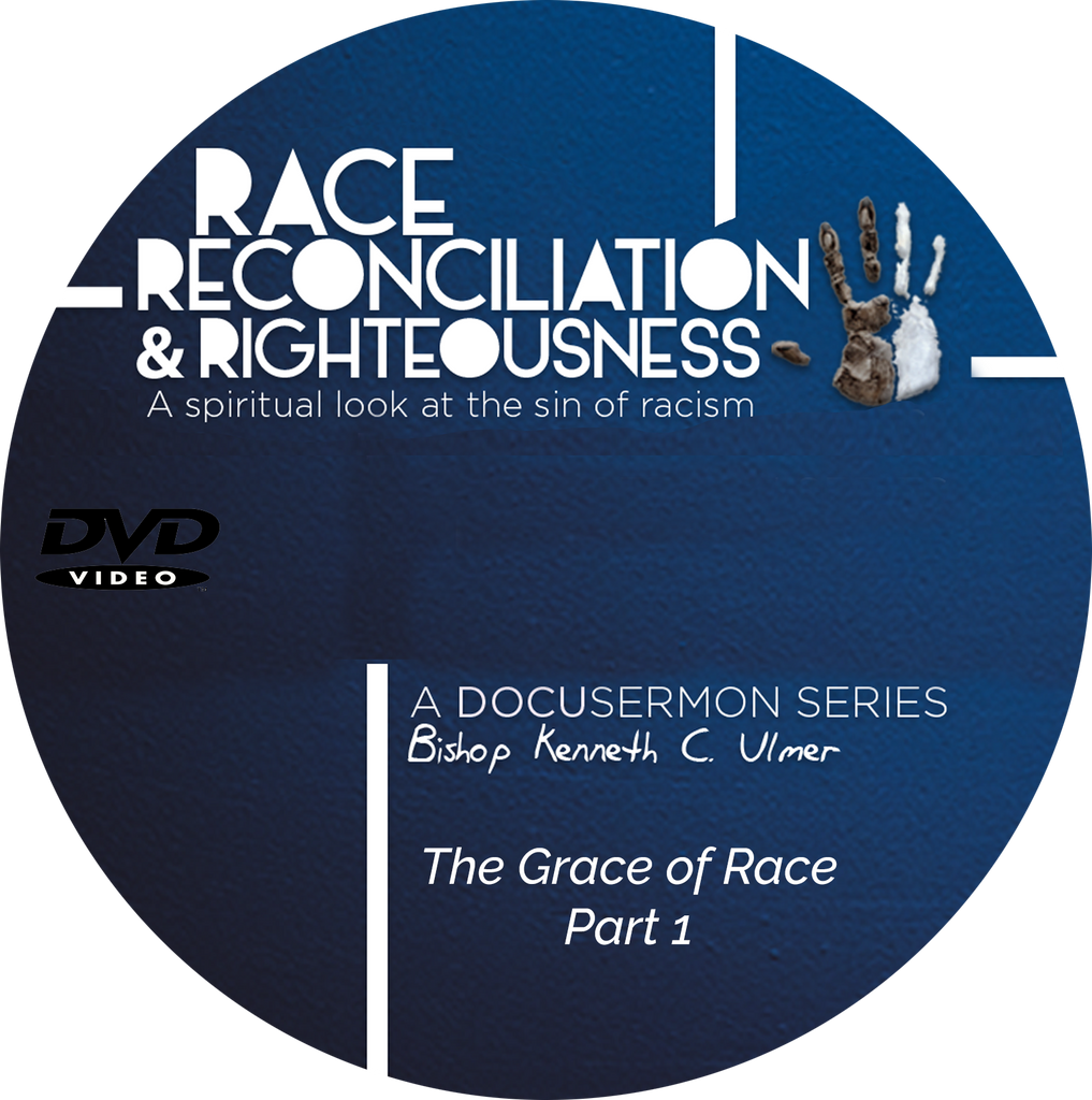 Race Reconciliation & Righteousness: Part 1 The Grace of Race (DVD)