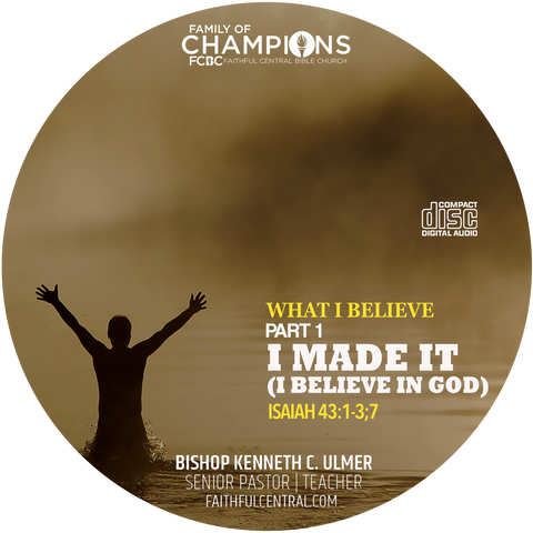 What I Believe Part 1 - I Made It (I Believe In God)  (CD)