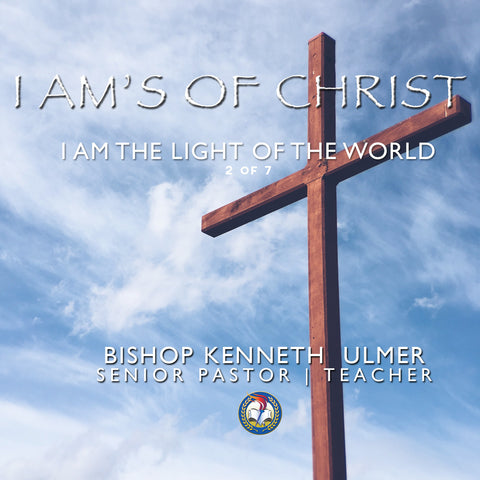 The I AM's of Christ: I AM The Light of the World (MP3 Download)