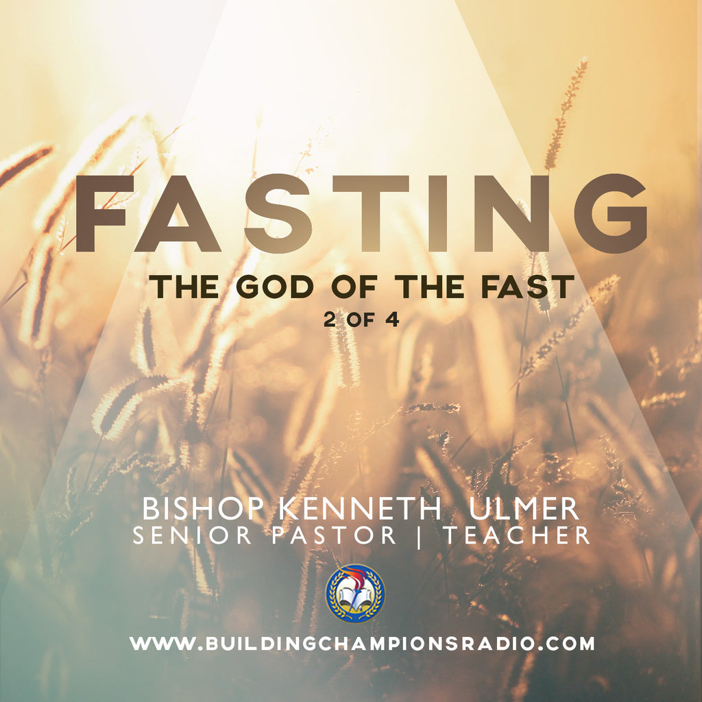 Fasting: 02 The God of The Fast