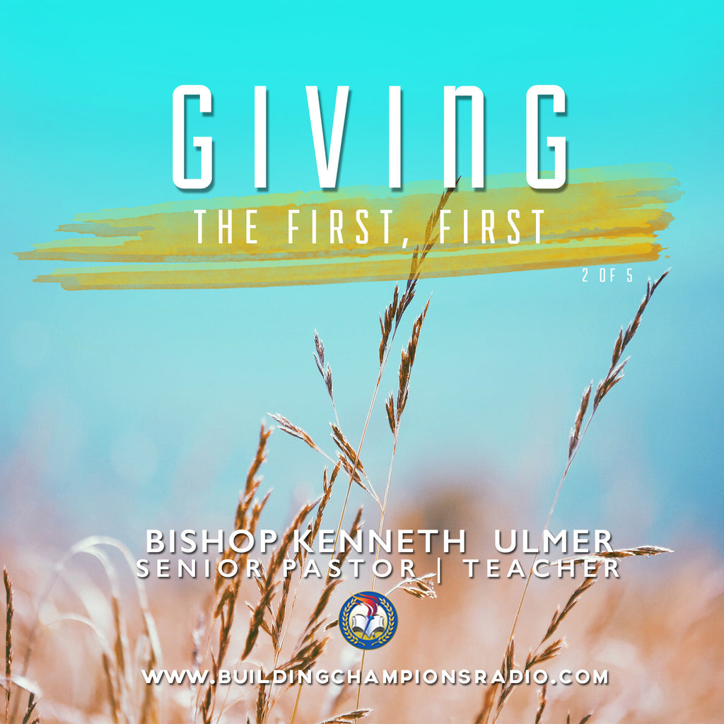 Giving: 02 Give The First, First