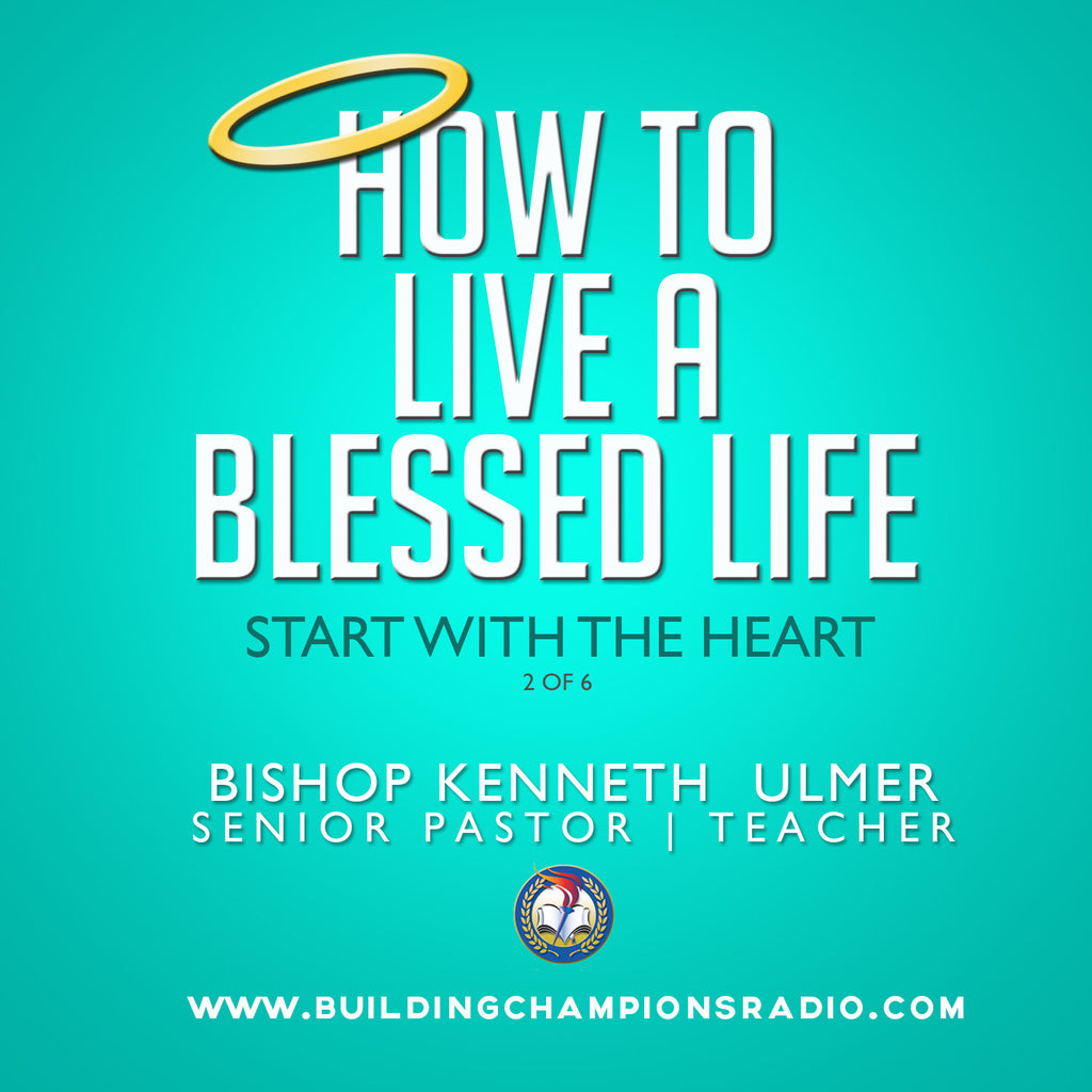 How To Live A Blessed Life: 02 Start With The Heart (MP3 Download)