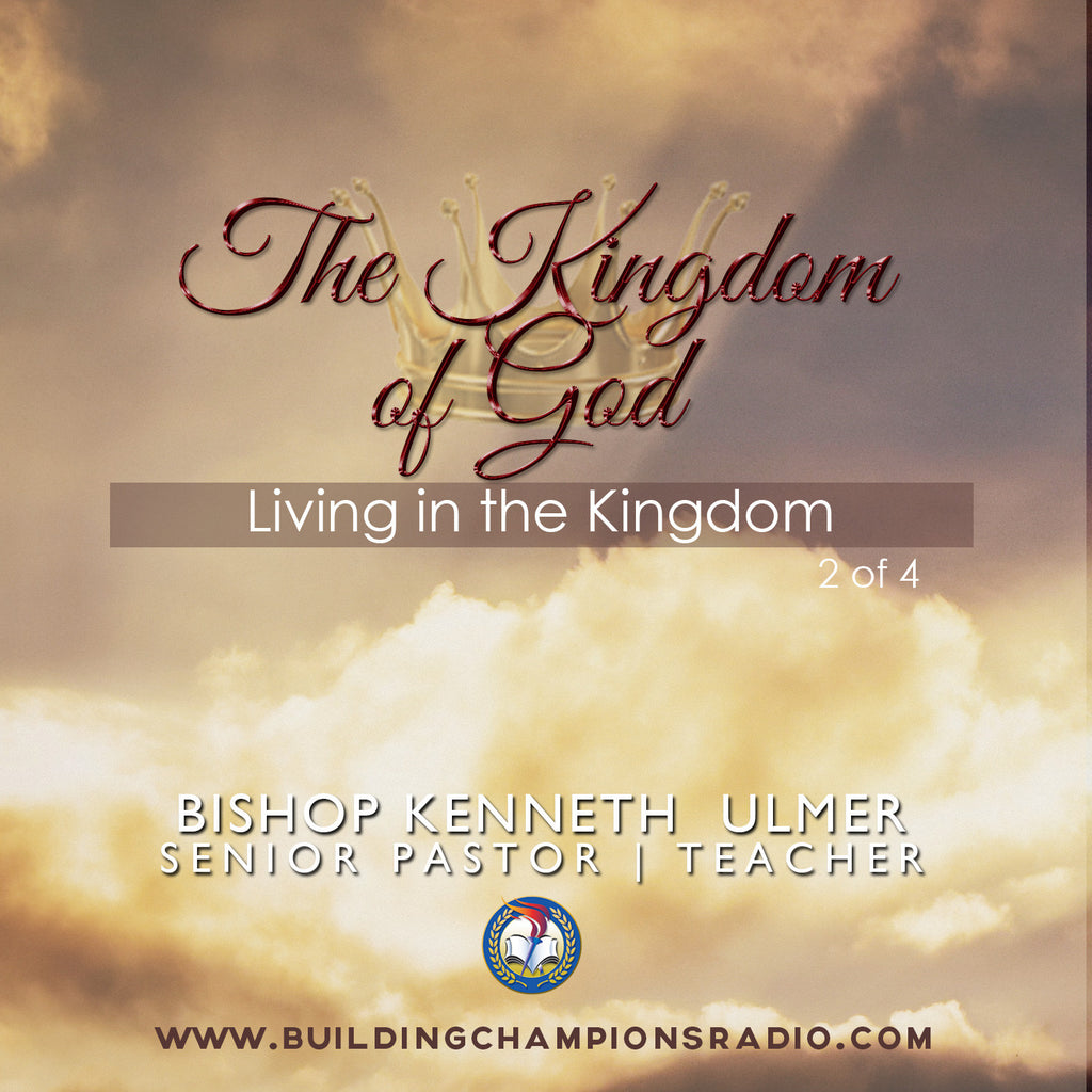 The Kingdom of God: 02 Living In The Kingdom (MP3 Download)