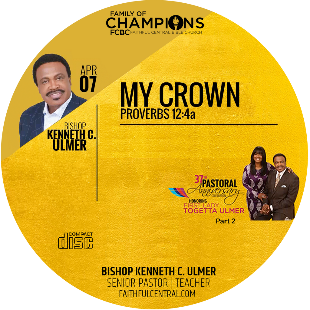 Pastoral Anniversary 37th Part 2: My Crown -Bishop Ulmer (CD)