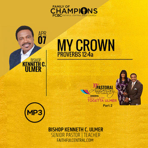 37th Pastoral Anniversary Part 2: My Crown -Bishop Ulmer (MP3 Download)