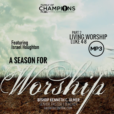 A Season For Worship: Living Worship Part 2 (MP3 Download)