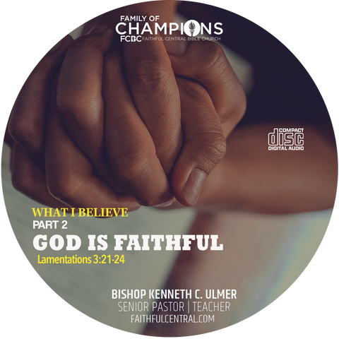 What I Believe Part 2 - God Is Faithful (CD)