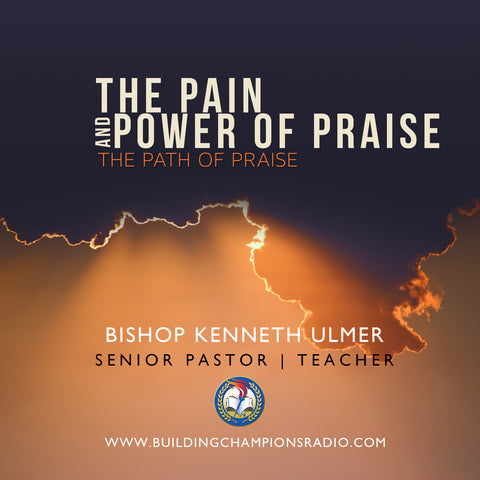 The Pain and Power of Praise: The Path of Praise (MP3 Download)