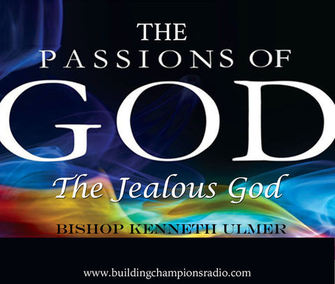 The Passions of God: The Jealous God