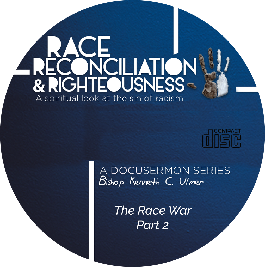 Race Reconciliation & Righteousness: Part 2 The Race War (CD)