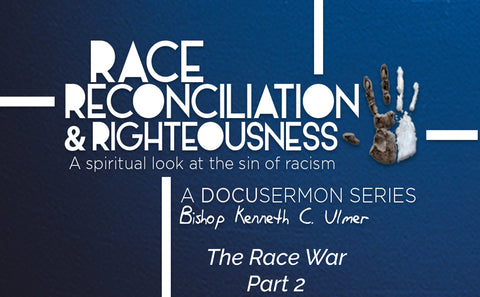 Race Reconciliation & Righteousness: Part 2 The Race War (MP3 Download)