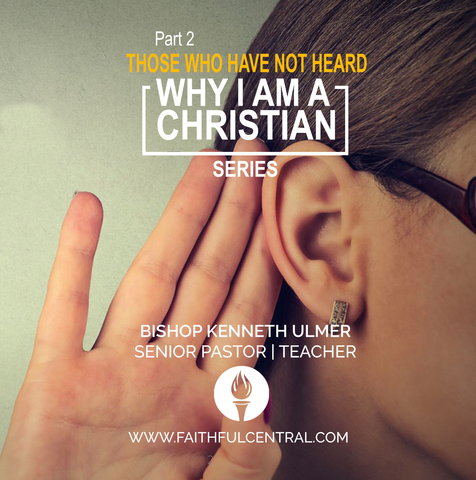 Why I Am A Christian Part 2 - Those Who Have Not Heard (MP3 Download)