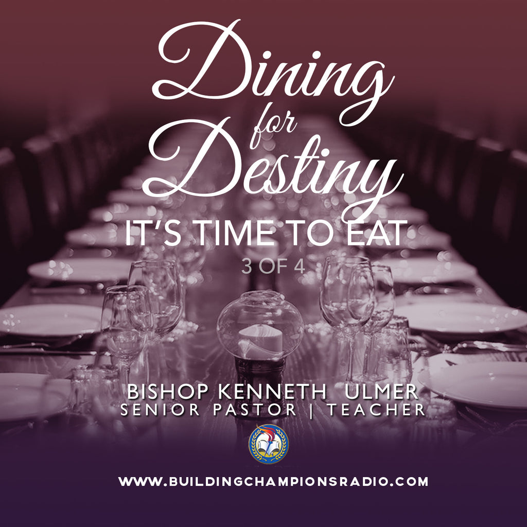 Dining for Destiny: 03 It's Time To Eat (MP3 Download)