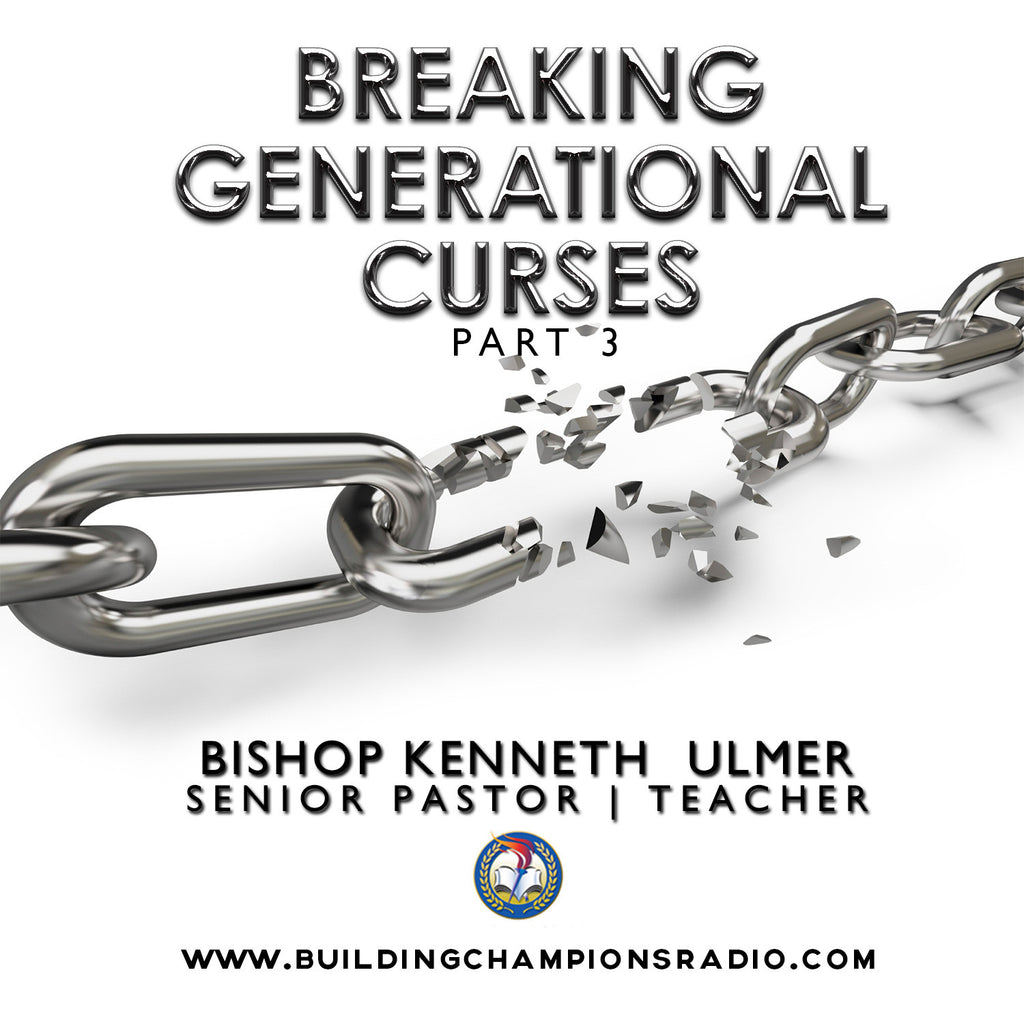 Breaking Generational Curses: Part 3 (MP3 Download)