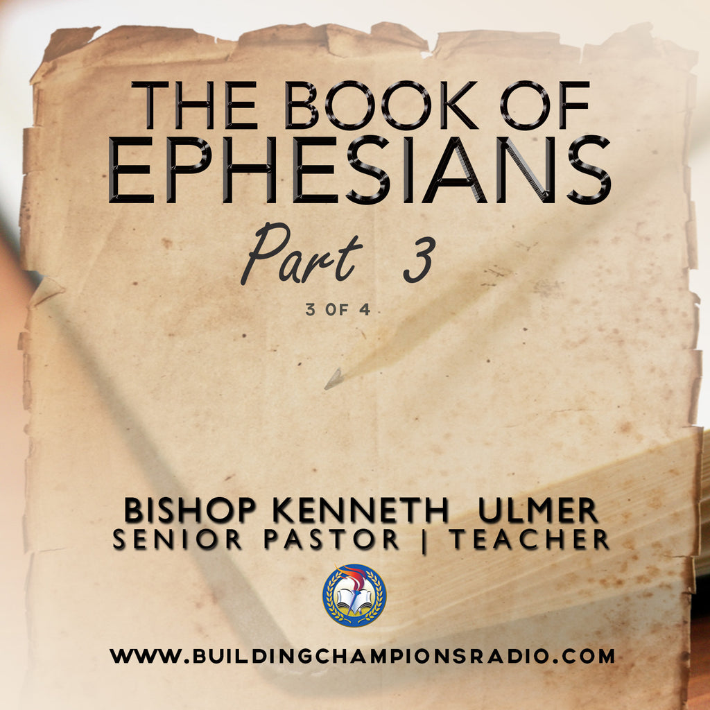 The Book of Ephesians: 03 Ephesians- Part 3