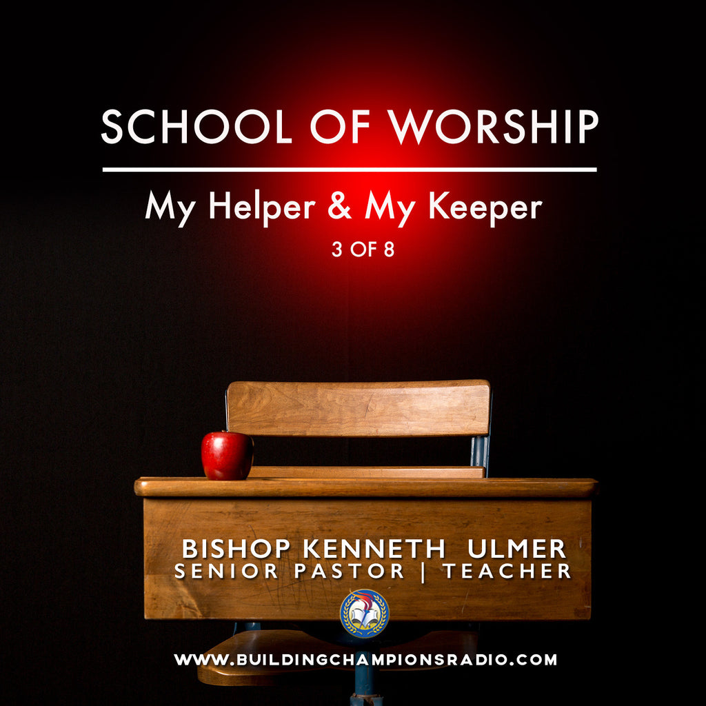 School of Worship: 03 My Helper & My Keeper (MP3 Download)