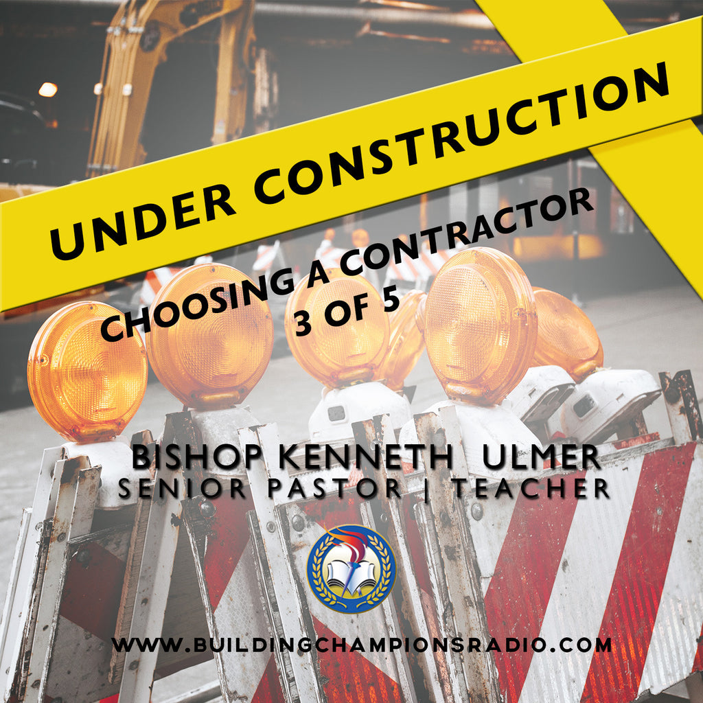 Under Construction: 03 Choosing A Contractor
