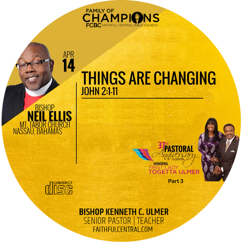 37th Pastoral Anniversary Part 3: Things Are Changing -Bishop Ellis (CD)