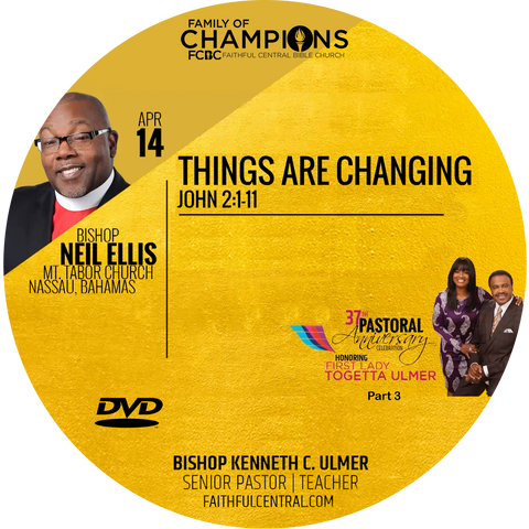 37th Pastoral Anniversary Part 3: Things Are Changing -Bishop Ellis (DVD)