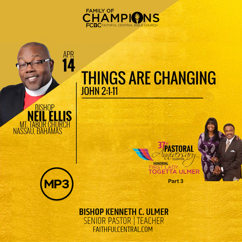 37th Pastoral Anniversary Part 3: Things Are Changing -Bishop Ellis (MP3 Download)