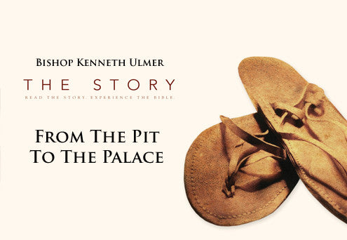The Story: From the Pit to the Palace