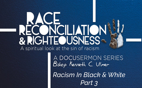 Race Reconciliation & Righteousness: Part 3 Racism In Black & White (MP3 Download)