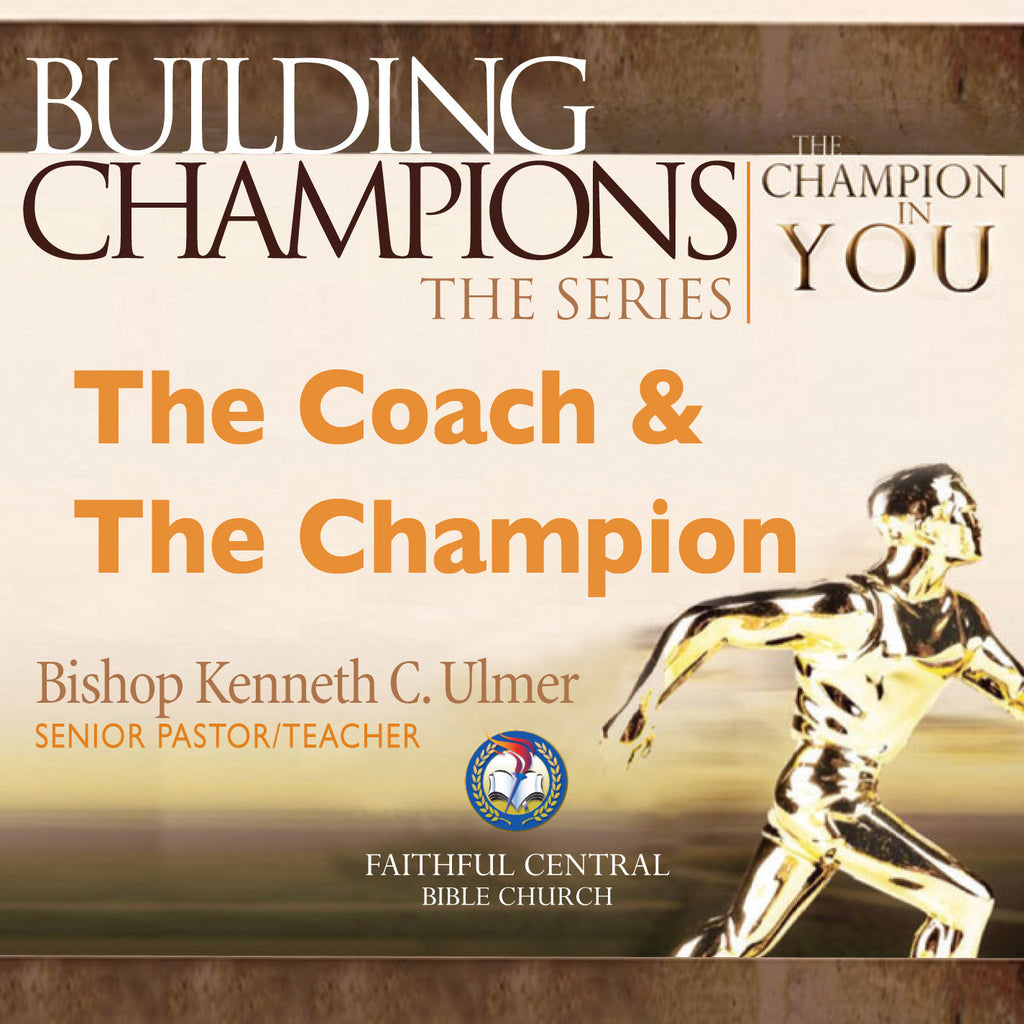 Building Champions: The Coach & The Champion