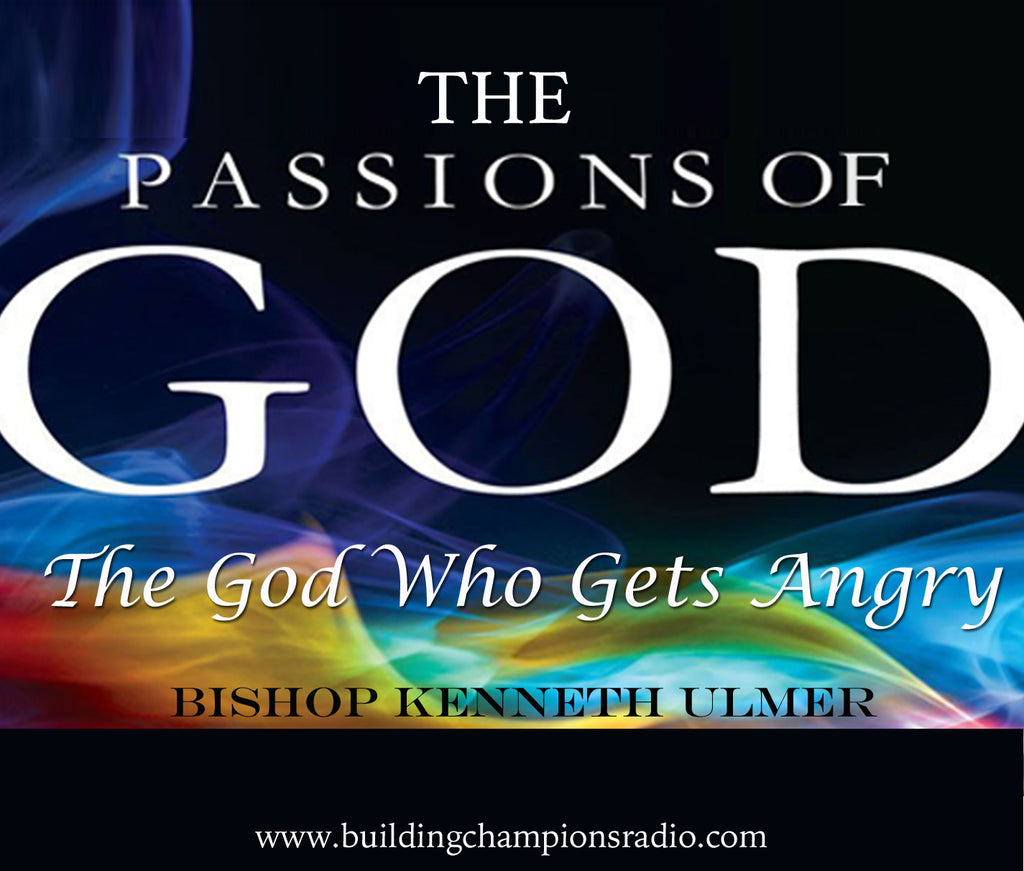 The Passions of God: The God Who Gets Angry
