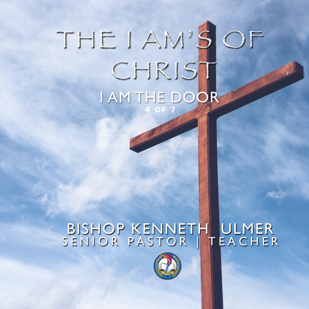 The I AM's of Christ: I AM The Door
