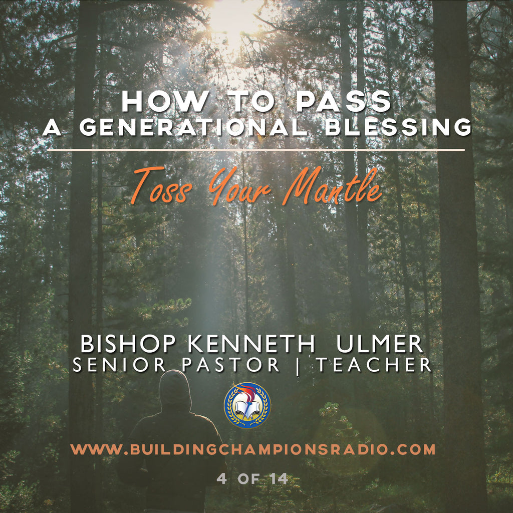 How To Pass A Generational Blessing: Toss Your Mantle (MP3 Download)
