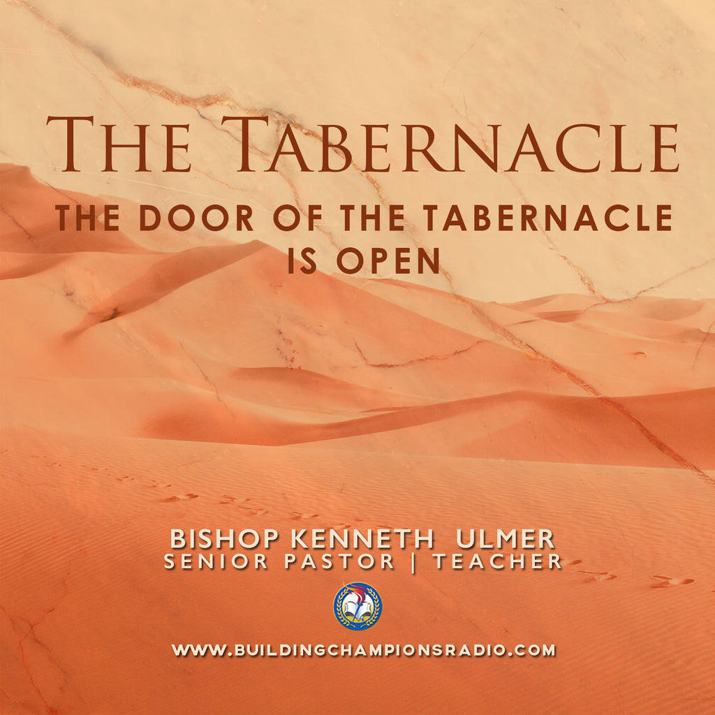 The Tabernacle: 04 The Door Of The Tabernacle Is Open