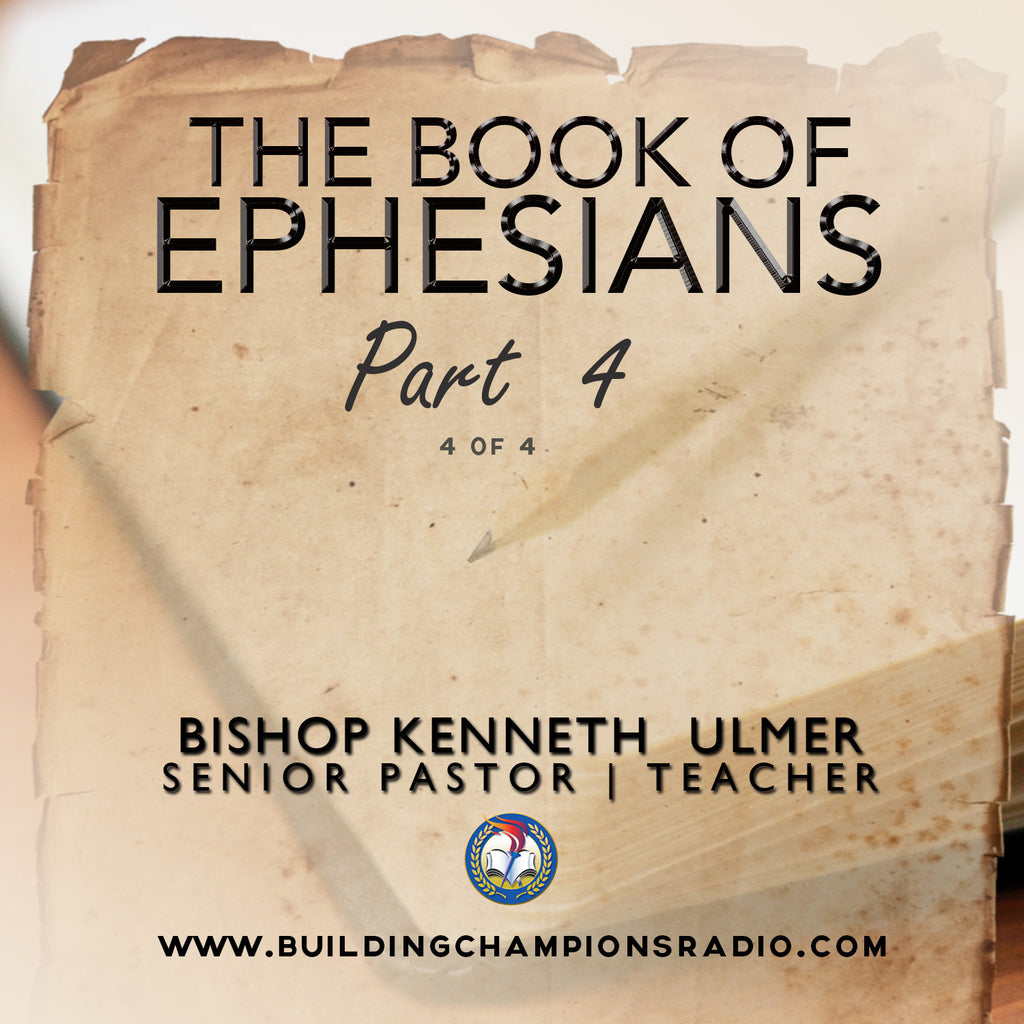 The Book of Ephesians: 04 Ephesians- Part 4 (MP3 Download)