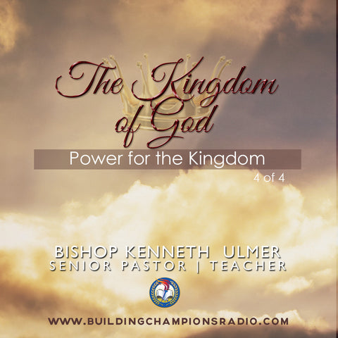 The Kingdom of God: 04 Power for The Kingdom (MP3 Download)