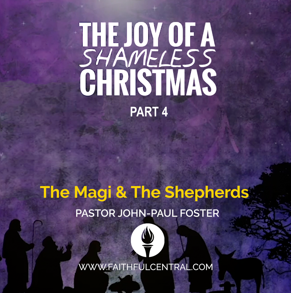 The Joy of A Shameless Christmas Part 4: The Magi & The Shepherds (MP3 Download)
