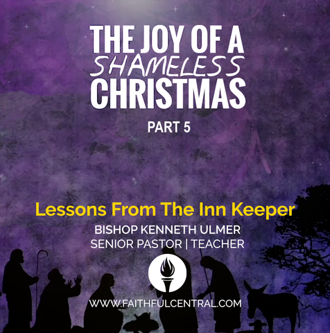 The Joy of A Shameless Christmas Part 4: Lessons From The Inn Keeper (MP3 Download)