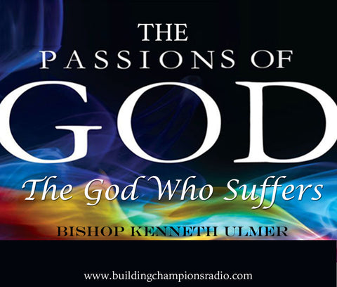 The Passions of God: The God Who Suffers