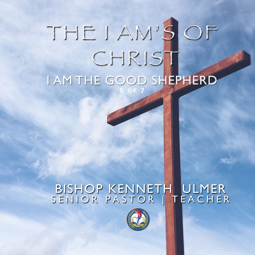 The I AM's of Christ: I AM The Good Shephard (MP3 Download)