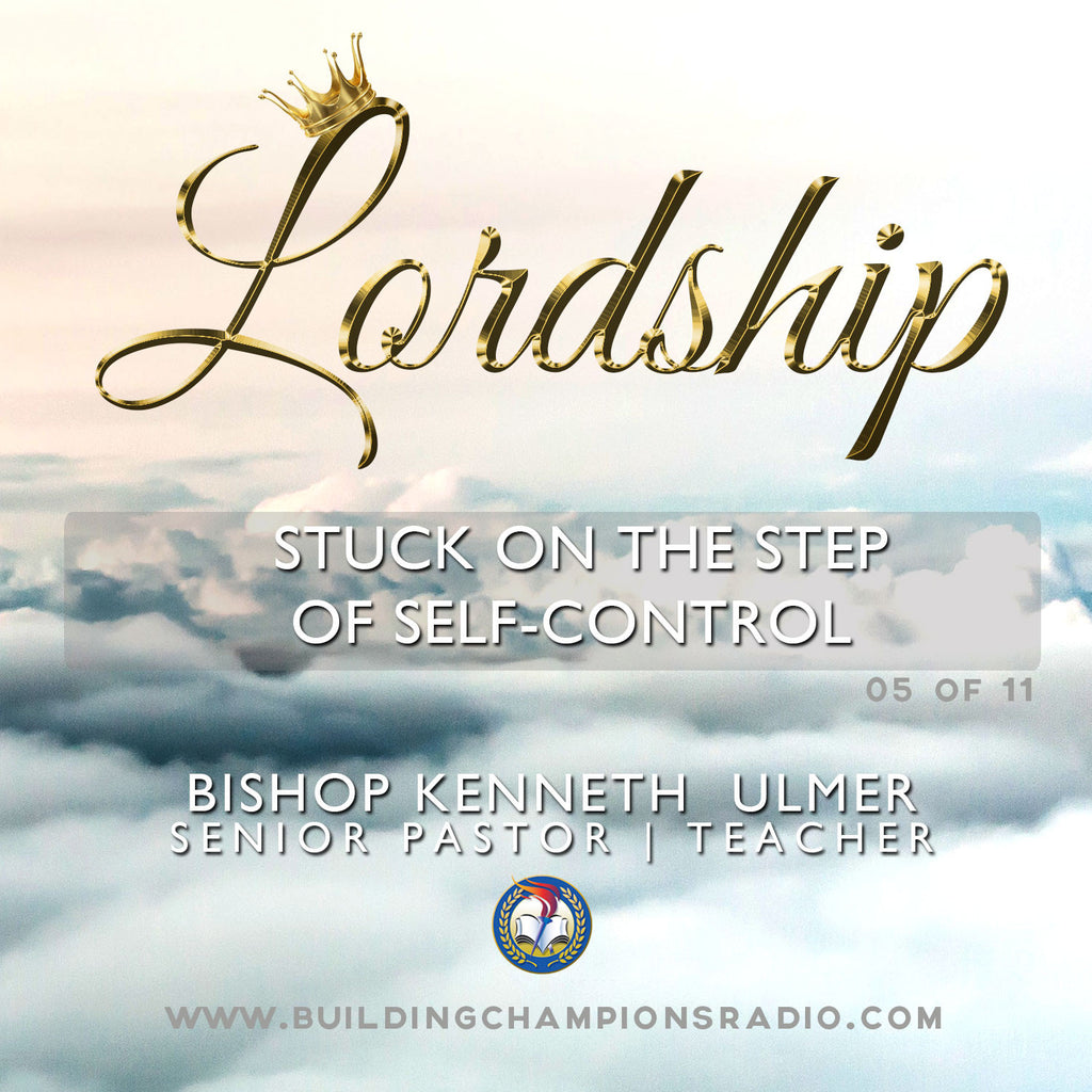 Lordship: Stuck on the Step of Self-Control (MP3 Download)
