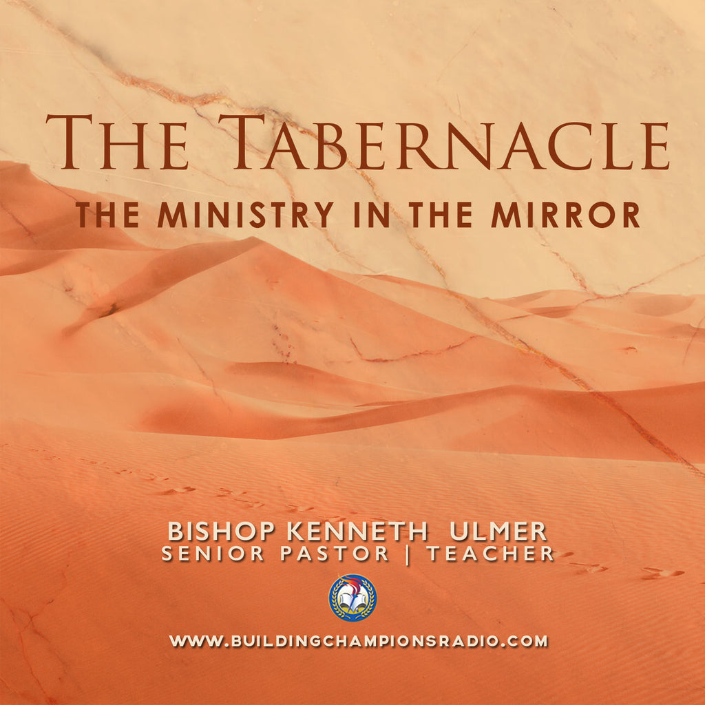 The Tabernacle: 05 The Ministry In The Mirror