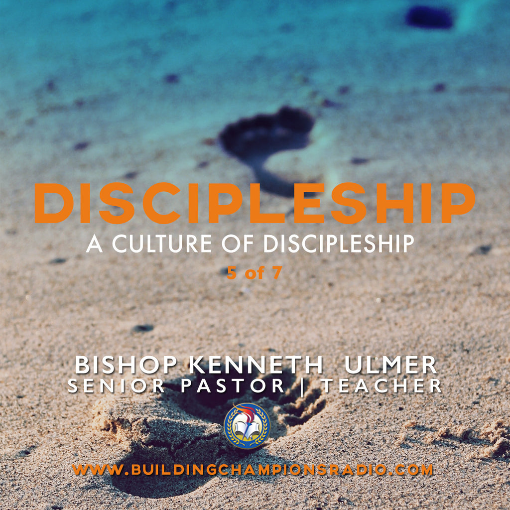 Discipleship: 05 A Culture of Discipleship