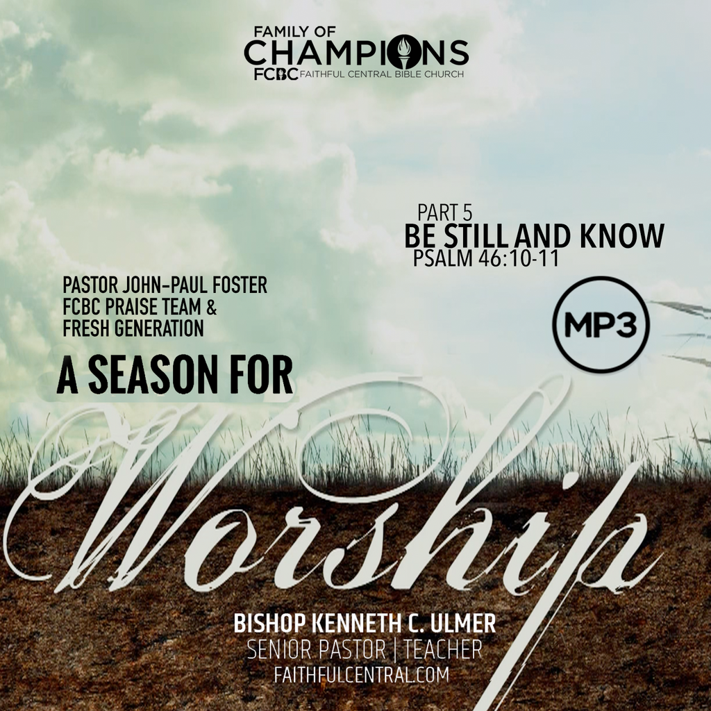 A Season For Worship: Be Still And Know Part 5 (MP3 Download)