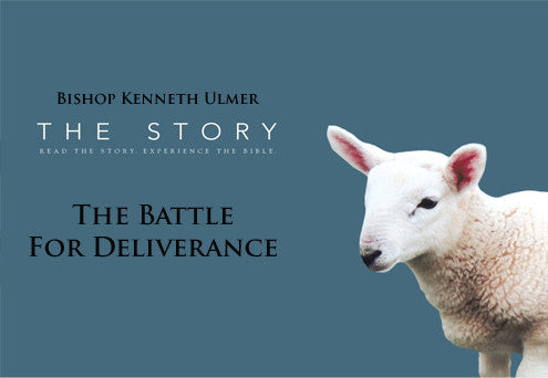 The Story: The Battle for Deliverance