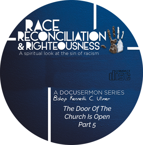 Race Reconciliation & Righteousness: Part 5 The Door of The Church Is Open (CD)