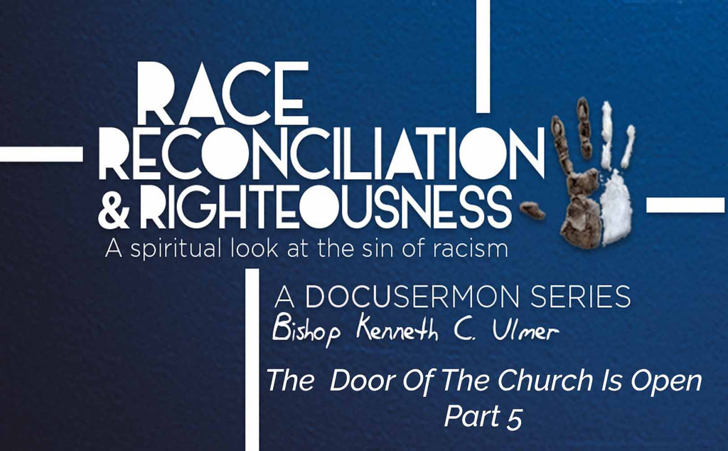Race Reconciliation & Righteousness: Part 5 The Door of The Church Is Open (MP3 Download)