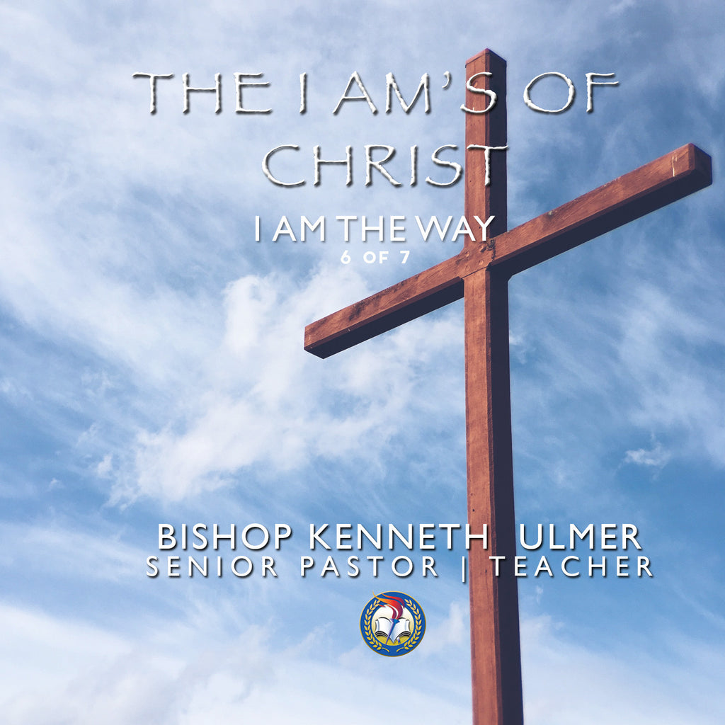 The I AM's of Christ: I AM The Way (MP3 Download)