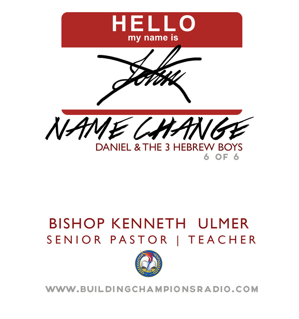 Name Change: 06 Daniel and The Three Hebrew Boys